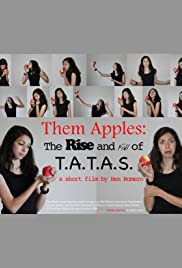 Them Apples: The Rise and Fall of T.A.T.A.S Poster