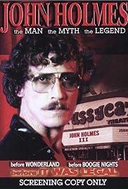 John Holmes: The Man, the Myth, the Legend Poster