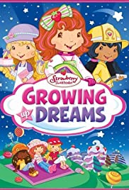 Strawberry Shortcake: Growing Up Dreams Poster