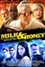 Milk and Honey: The Movie