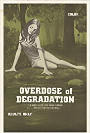 Overdose of Degradation Poster