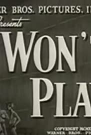 I Won't Play (1944) Poster - Movie Forum, Cast, Reviews