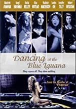 Dancing at the Blue Iguana(2001)