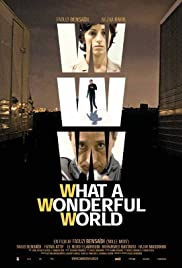WWW: What a Wonderful World (2006) Poster - Movie Forum, Cast, Reviews