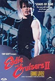 Eddie and the Cruisers II: Eddie Lives! (1989) Poster - Movie Forum, Cast, Reviews