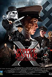Puppet Master X: Axis Rising (2012) Poster - Movie Forum, Cast, Reviews