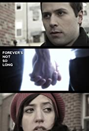 Forever's Not So Long (2009) Poster - Movie Forum, Cast, Reviews