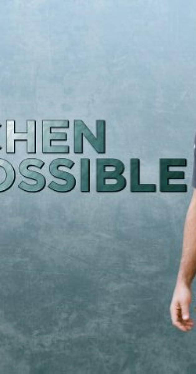 kitchen impossible tv series 2009 episodes imdb