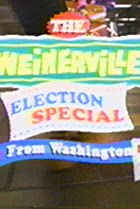 Image of The Weinerville Election Special: From Washington B.C.
