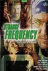 """Strange Frequency"""