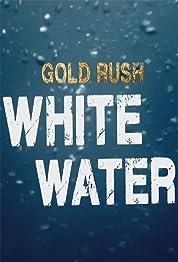 Gold Rush: White Water - Season 1