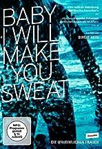 Baby, I Will Make You Sweat