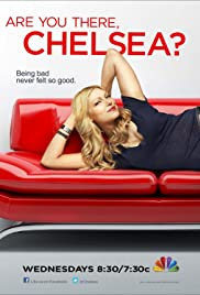 Are You There, Chelsea? Poster - TV Show Forum, Cast, Reviews