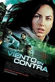 Viento en contra(2011) Poster - Movie Forum, Cast, Reviews