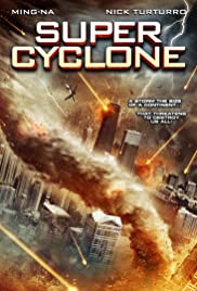 Super Cyclone (2012) Poster - Movie Forum, Cast, Reviews