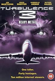 Turbulence 3: Heavy Metal (2001) Poster - Movie Forum, Cast, Reviews