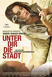 Unter dir die Stadt (2010) Poster - Movie Forum, Cast, Reviews
