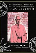 Image of The Eldritch Influence: The Life, Vision, and Phenomenon of H.P. Lovecraft