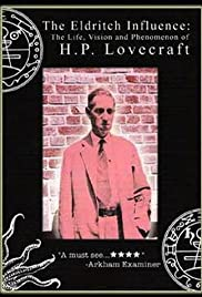 The Eldritch Influence: The Life, Vision, and Phenomenon of H.P. Lovecraft Poster