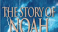 The Story of Noah: Part 2
