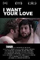 Image of I Want Your Love