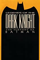 Image of Legends of the Dark Knight: The History of Batman