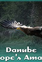 Image of Danube: Europe's Amazon