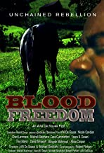 Blood Freedom: Unchained Rebellion