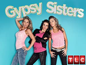 Watch Gypsy Sisters Online Free