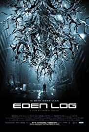 Eden Log (2007) Poster - Movie Forum, Cast, Reviews