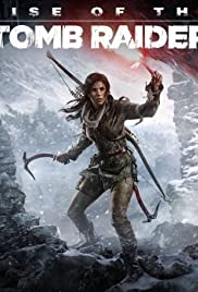 Rise of the Tomb Raider (2015) Poster - Movie Forum, Cast, Reviews