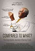 Primary image for Compared to What: The Improbable Journey of Barney Frank