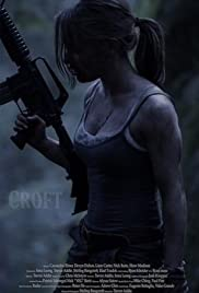 Croft(2013) Poster - Movie Forum, Cast, Reviews