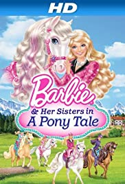 Barbie & Her Sisters in a Pony Tale (2013) Poster - Movie Forum, Cast, Reviews