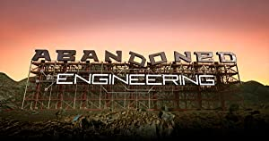 Abandoned Engineering Season 3 Episode 1