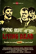 Image of Opening Night of the Living Dead