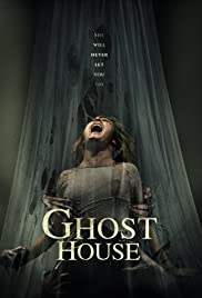 Ghost House (2017) Poster - Movie Forum, Cast, Reviews