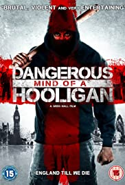 Dangerous Mind of a Hooligan (2014) Poster - Movie Forum, Cast, Reviews