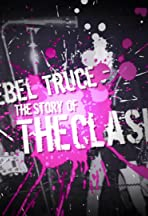 Rebel Truce, the History of the Clash
