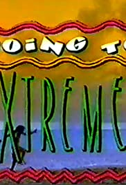 Going to Extremes Poster