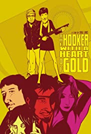 The Hooker with a Heart of Gold (2010) Poster - Movie Forum, Cast, Reviews