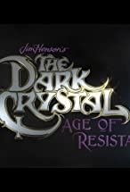 Primary image for The Dark Crystal: Age of Resistance