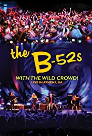 The B-52s with the Wild Crowd! - Live in Athens, GA Poster