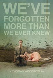 Watch Online We've Forgotten More Than We Ever Knew HD Full Movie Free