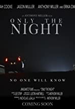 Only the Night