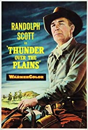 Thunder Over the Plains (1953) Poster - Movie Forum, Cast, Reviews
