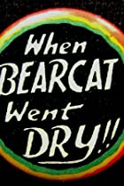 Image of When Bearcat Went Dry
