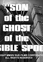 Son of the Ghost of the Invisible Spook