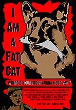 I Am a Fat Cat