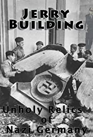 Jerry Building: Unholy Relics of Nazi Germany Poster